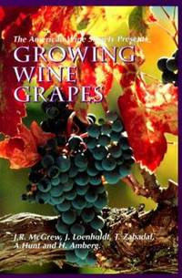 The American Wine Society Presents : Growing Wine Grapes