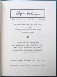 Byron Nelson : The Little Black Book: Anecdotes, Memories and Lessons on the 50th Anniversary of One Man's Greatest Year in Golf