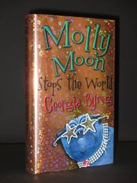 Molly Moon Stops the World [SIGNED]