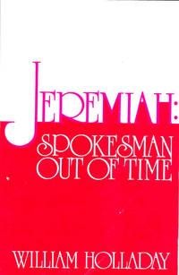 Jeremiah: Spokesman out of Time