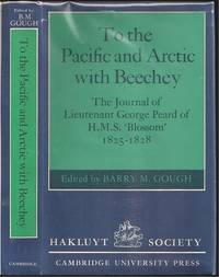 image of To the Pacific and Arctic with Beechey / The Journal of Lieutenant George Peard of H.M.S. 'Blossom' 1825-1828
