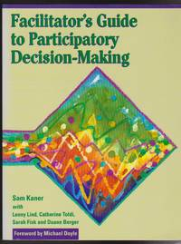 Facilitator\'s Guide to Participatory Decision-Making