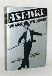 Astaire The Man, The Dancer