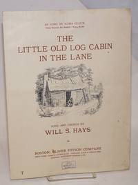 The Little Old Log Cabin in the Lane. Song and chorus by Will S. Hayes. As sung by Alma Gluck (Victor Record: No. 64809)   .50 [fifty cents]