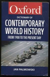 A Dictionary of Contemporary World History ;  From 1900 to the Present Day  Oxford Paperback Reference  From 1900 to the Present Day