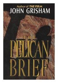 The Pelican Brief by John Grisham - Hardcover - from Rose & Thyme NYC and Biblio.com