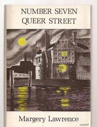 NUMBER SEVEN, QUEER STREET: BEING SOME STORIES TAKEN FROM THE PRIVATE  CASEBOOK OF DR. MILES PENMOYER, RECORDED BY HIS FRIEND AND OCCASIONAL  ASSISTANT, JEROME LATIMER