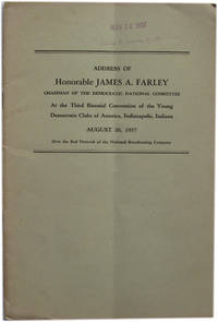 Address of Honorable James A. Farley Chairman of the Democratic National Committee at the Third Biennial Convention of the Young Democratic Clubs of America, Indianapolis, Indiana. August 20, 1937