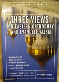 Three Views on Eastern Orthodoxy and Evangelicalism