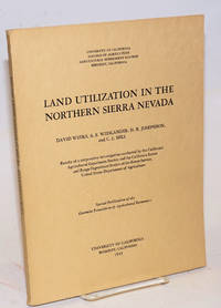 image of Land utilization in the northern Sierra Nevada results of a cooperative investigation conducted by the California agricultural experiment station and the California forest and range experiment station of the forest service, United States department of agriculture