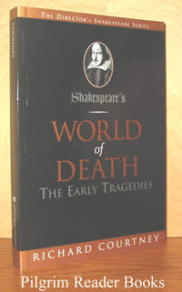 Shakespeare's World Of Death: The Early Tragedies.