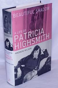 image of Beautiful Shadow: a life of Patricia Highsmith