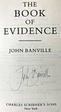 THE BOOK OF EVIDENCE (SIGNED) by John Banville - Signed First Edition - Apr 30, 1989 - from Charm City Books (SKU: BS13640)
