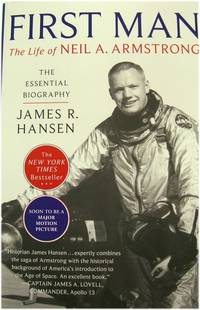 image of First Man: The Life of Neil A. Armstrong