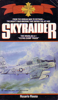 "Skyraider: The Douglas A-1 ""Flying Dump Truck"""
