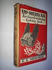 Up Hellyaa.Tar-Barrels & Guizing.Looking Back by Mitchell C.E - First Edition - 1948 - from Flashbackbooks (SKU: biblio1433)