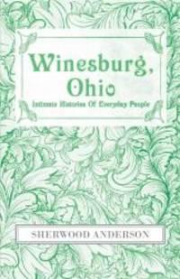 image of Winesburg, Ohio : Intimate Histories Of Everyday People