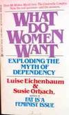 What Do Women Want?: Exploding the Myth of Dependency