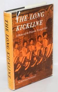 The long kickline; a history of the Princeton Triangle Club