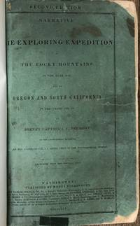 Narrative of the Exploring Expedition to the Rocky Mountains, in the Year  1842, and to Oregon and North California, in the Years 1843-1844