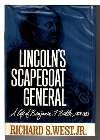 LINCOLN'S SCAPEGOAT GENERAL: A Life of Benjamin Butler, 1818-1893.