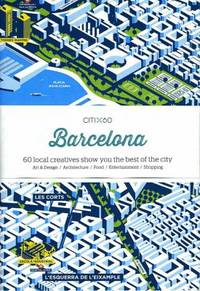 CITIx60: Barcelona : 60 Creatives Show You the Best of the City