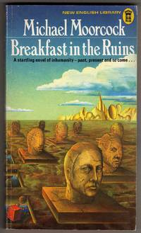 Breakfast in the Ruins - A Novel of Inhumanity by  Michael Moorcock - Paperback - First Thus - First Printing - 1973 - from bookarrest and Biblio.co.uk