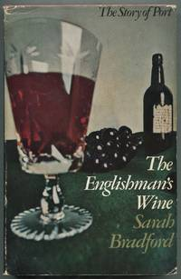 The Englishman's Wine: The Story of Port