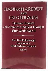 Hannah Arendt and Leo Strauss: German Émigrés and American Political Thought After...