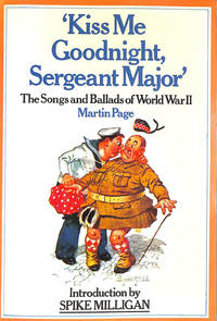 Kiss Me Goodnight, Sergeant Major: Songs and Ballads of World War II