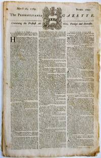 THE PENNSYLVANIA GAZETTE. CONTAINING THE FRESHEST ADVICES, FOREIGN AND DOMESTIC. MARCH 16, 1769. NUMB. 2099