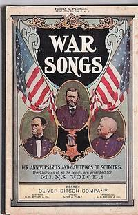 WAR SONGS FOR ANNIVERSARIES AND GATHERINGS OF SOLDIERS,;  To which is added a selection of Songs and Hymns for Memorial Day