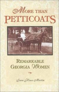 Remarkable Georgia Women by Sara Hines Martin - 2002