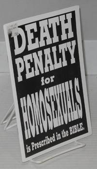 image of Death penalty for homosexuals is prescribed in the Bible. [Interior title:] Intolerance of, discrimination against and the death penalty for homosexuals is prescribed in the Bible