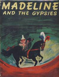Madeline And The Gypsies by Ludwig Bemelmans - First Edition - 1959 - from The Prince and Pauper (SKU: 103842)