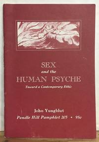 Sex and the Human Psyche: Toward a Comtemporary Ethic (Pendle Hill Pamphlet 203)