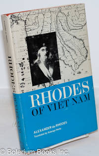 image of Rhodes of Viet Nam: The Travels and Missions of Father Alexander de Rhodes in China and Other Kingdoms of the Orient