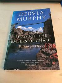image of Through the Embers of Chaos: Balkan Journeys