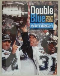 image of Double Blue: An Illustrated History of the Toronto Argonauts