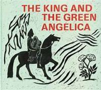 The King and the Green Angelica