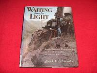 Waiting for the Light : Early Mountain Photography in British Columbia and Alberta, 1865-1939