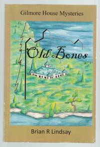 Old Bones A Gilmore House Mystery