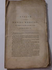 Speech Delivered by Daniel Webster, at Niblo's Saloon, in New York, on the 15th March 1837