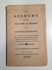 An Account of the Weather and Diseases of South Carolina