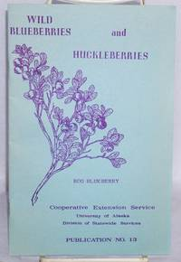 Wild blueberries and huckleberries
