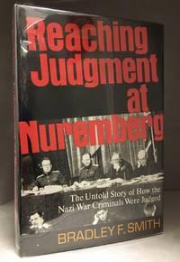 Reaching Judgement at Nuremberg by  Bradley F Smith - Hardcover - from Burton Lysecki Books, ABAC/ILAB (SKU: 003858)
