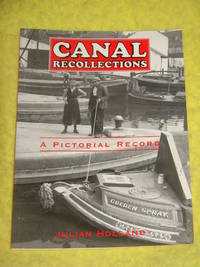 Canal Recollections by Julian Holland - Paperback - First Edition - 1998 - from Pullet's Books (SKU: 001353)