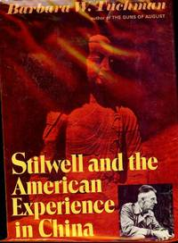 STILWELL AND THE AMERICAN EXPERIENCE IN CHINA, 1911-45 by  Barbara W TUCHMAN - Hardcover - 1971 - from Antic Hay Books and Biblio.co.uk