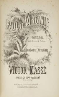 Paul et Virginie Opéra en 3 Actes et 6 Tableaux Poéme de Jules Barbier & Michel Carré... Partition Piano et Chant Prix net: 20f. [Piano-vocal score]
