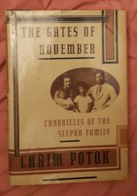 The Gates of November by Chaim Potok - First Edition - 1996 - from Ed Augusts Books & Readings and Biblio.com